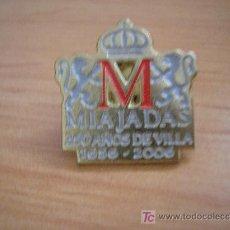 Pins de colección: PINS MIAJADAS 350 AÑOS DE VILLA. Lote 143184462