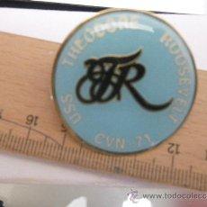Pins de colección: PINS THEODORE ROOSVELT USS CVN-71 (PORTAAVIONES). PIN GRANDE CON DOS BOTONES. Lote 37514686
