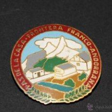 Pins de colección: PIN O INSIGNIA PAS DE LA CASA. FRONTERA FRANCO-ANDORRANA CON AGUJA IMPERDIBLE. Lote 41383827
