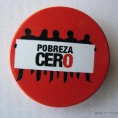 Pins de colección: CHAPA/CHAPAS PIN/PINS. POBREZA CERO.. Lote 46411172