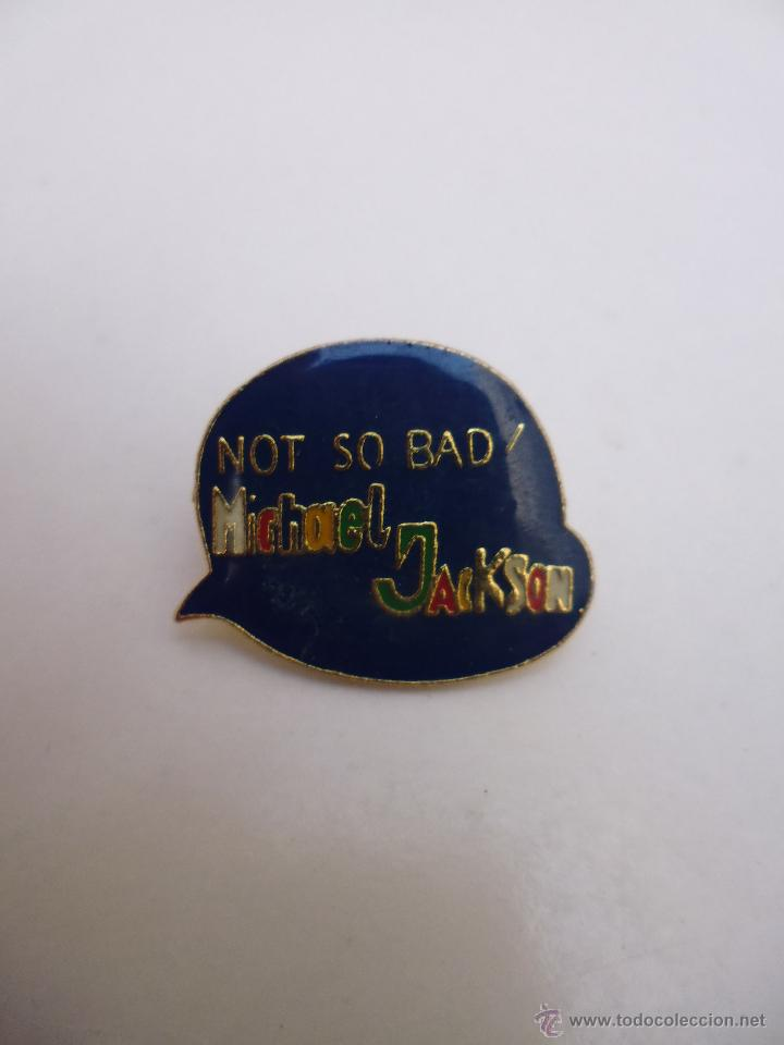 PIN MICHAEL JACKSON-NOT SO BAD (Coleccionismo - Pins)