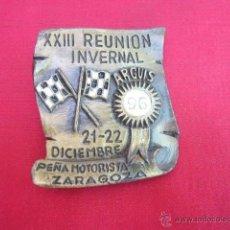 Pins de colección: PIN - PLACA EN METAL. XXIII REUNION INVERNAL 96. ARGUIS. PEÑA MOTORISTA ZARAGOZA. 5 CM ALT.. Lote 49935781