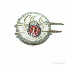 Pins de colección: ANTIGUA INSIGNIA.........CLUB..600....AUTO TURISTICO.. Lote 42971553