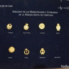 Pins de colección: INSIGNIAS DE LAS HERMANDADES Y COFRADIAS DE LA SEMANA SANTA DE CHICLANA SIN MARCO. Lote 64733251