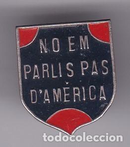 3a9912d86d3af ANTIGUO PIN DE OJAL NO EM PARLIS D'AMERICA (Coleccionismo - Pins) ...