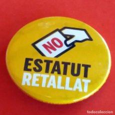 Pins de colección: PINS - PIN - CHAPA NO ESTATUT RETALLAT. Lote 105033423