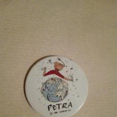 Pins de colección: PETRA - CHAPA DE 3.6 CM. DE DIAMETRO. Lote 112188095