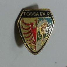 Pins de colección: ANTIGUA INSIGNIA AGUJA SOLAPA - TOSSA D'ALP. Lote 116554239