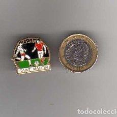 Pins de colección: PIN DEPORTIVO OSM SAINT MARTIN. Lote 122188415