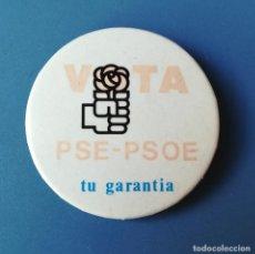 Pins de colección: CHAPA POLITICA ELECTORAL ANTIGUA. PARTIDO SOCIALISTA DE EUSKADI. PSE - PSOE (PINS POLITICOS, CHAPAS). Lote 134256050