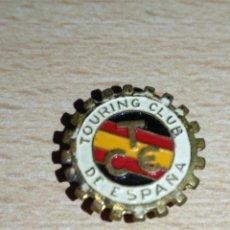 Pins de colección: ANTIGUA INSIGNIA DE SOLAPA DEL TOURING CLUB ESPAÑA . Lote 140440182