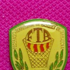 Pins de colección: PIN FTB FEDERACIÓN TERRITORIAL DE BÁSQUET DE TARRAGONA. Lote 148151846