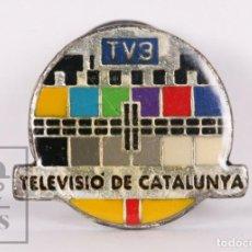Pins de colección: PIN PUBLICITARIO - TELEVISIÓ DE CATALUNYA / TELEVISIÓN DE CATALUÑA. TV3 - MEDIDAS 21 X 18 MM. Lote 156073730
