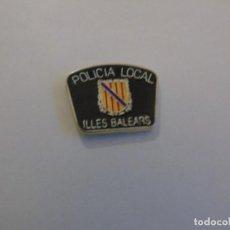 Pins de colección: PIN DE LA POLICIA LOCAL DE ILLES BALEARS. Lote 160248890