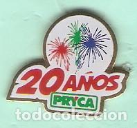 1 PIN /PINS PUBLICITARIO - 20 AÑOS PRYCA (Coleccionismo - Pins)