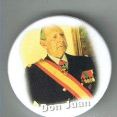 Pins de colección: DON JUAN DE BORBÓN CONDE DE BARCELONA. CHAPA NUEVA DE 57 MM. Lote 167801240