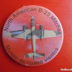 Pins de colección: NORTH AMERICAN B-25 MUSEO DE CUATRO VIENTOS. CHAPA NUEVA DE 57MM. Lote 167907024