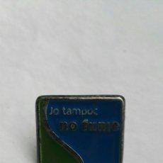 Pins de colección: JO TAMPOC NO FUME. Lote 176076124