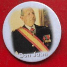 Pins de colección: DON JUAN DE BORBÓN CONDE DE BARCELONA. CHAPA NUEVA DE 57 MM. Lote 177028920