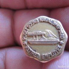 Pins de colección: INSIGNIA DE OJAL TRABAJADORES JUBILADOS DEL ASTILLERO NAVAL PUGET SOUND. Lote 177265520