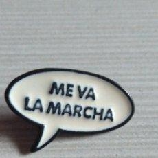 Pins de colección: PIN ME VA LA MARCHA. Lote 182058450