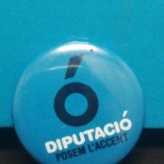 Pins de colección: PIN CHAPA POLÍTICA DIPUTACIÓ POSENT ACCENT . Lote 194357751