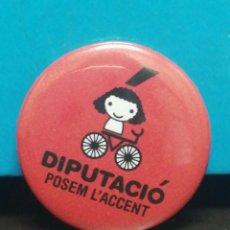 Pins de colección: PIN CHAPA POLÍTICA DIPUTACIÓ POSENT ACCENT . Lote 194357770