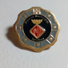 Pins de colección: PIN POLICÍA MUNICIPAL TERRASSA. Lote 194636257