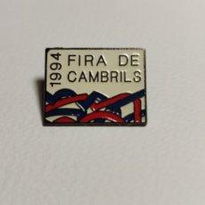 Pins de colección: PIN CULTURAL FIRA DE CAMBRILS 1994. Lote 194741803