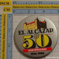 Pins de colección: CHAPA BROCHE PRENSA. PERIÓDICO DIARIO EL ALCÁZAR. 50 ANIVERSARIO 1936 1986. NO PIN. Lote 194743506