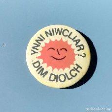 Pins de colección: CHAPA ANTINUCLEAR. NUCLEARES NO GRACIAS EN GALES. (PINS POLITICOS, CHAPAS POLITICAS). Lote 213372037