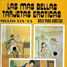 Postales: LAS MÁS BELLAS TARJETAS ERÓTICAS. SIGLOS XIX Y XX. Lote 40745148