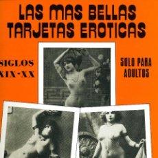 Postales: LAS MÁS BELLAS TARJETAS ERÓTICAS. SIGLOS XIX Y XX. Lote 40745202