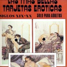 Postales: LAS MÁS BELLAS TARJETAS ERÓTICAS. SIGLOS XIX Y XX. Lote 40745228