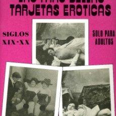 Postales: LAS MÁS BELLAS TARJETAS ERÓTICAS. SIGLOS XIX Y XX. Lote 40759620