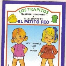 Coleccionismo Recortables: LOS TRAPITOS. PEGATINAS REMOVIBLES Y LEE EL CUENTO DE EL PATITO FEO. BARCELONA : EDIVAS, 1995. Lote 3685385