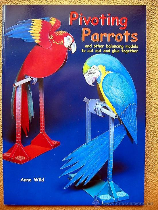 RECORTABLE LOROS Y PAPAGAYOS CON BALANCEO Y MOVIMIENTO. ANNE WILD (Coleccionismo - Recortables - Animales)