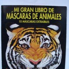 Coleccionismo Recortables: MI GRAN LIBRO DE MÁSCARAS DE ANIMALES. EDITORIAL SUSAETA. AÑO 1992.. Lote 40354517
