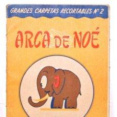 Coleccionismo Recortables: PRECIOSO RECORTABLE GRANDES CARPETAS RECORTABLES EDITORIAL ROMA. Nº 2 EL ARCA DE NOE . Lote 51730406