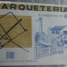 Coleccionismo Recortables: CUADERNO DE MARQUETERÍA Nº40 EL ZOO¡. Lote 147589414