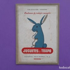 Coleccionismo Recortables: JUGUETES DE TRAPO COLECCION HOGAR CUADERNOTRABAJOS MANUALES EDITORIAL SEIX BARRAL S.A. Lote 199053842