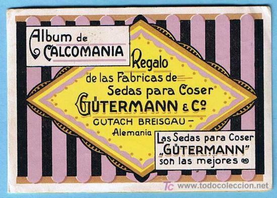 ÁLBUM CALCOMANÍA. REGALO DE LAS FÁBRICAS DE SEDAS PARA COSER GUTERMANN. 6 CALCOMANIAS/CARTELES, S/F. (Coleccionismo - Otros recortables)