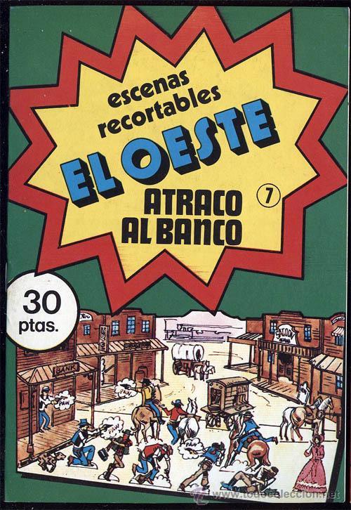 ESCENAS RECORTABLES EL OESTE Nº 7 ATRACO AL BANCO (Coleccionismo - Otros recortables)
