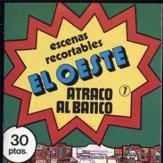 Coleccionismo Recortables: ESCENAS RECORTABLES EL OESTE Nº 7 ATRACO AL BANCO. Lote 14983922