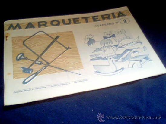 MARQUETERIA. CUADERNO Nº 2. MIGUEL A. SALVATELLA. 1960. (Coleccionismo - Otros recortables)