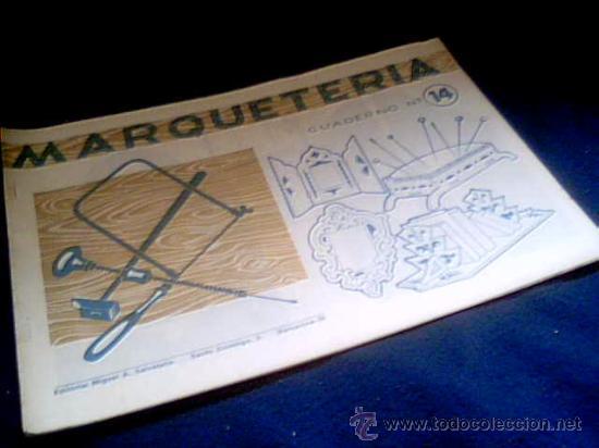 MARQUETERIA. CUADERNO Nº 14. MIGUEL A. SALVATELLA. 1960 (Coleccionismo - Otros recortables)