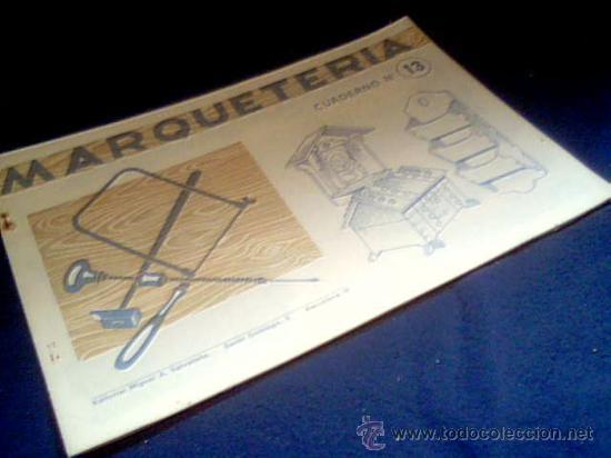 MARQUETERIA. CUADERNO Nº 13. MIGUEL A. SALVATELLA. 1960. (Coleccionismo - Otros recortables)
