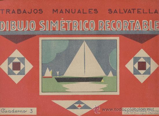 DIBUJO SIMÉTRICO RECORTABLE. TRABAJOS MANUALES SALVATELLA. CUADERNO 3. AÑOS 1930 (Coleccionismo - Otros recortables)