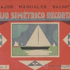 Coleccionismo Recortables: DIBUJO SIMÉTRICO RECORTABLE. TRABAJOS MANUALES SALVATELLA. CUADERNO 3. AÑOS 1930. Lote 29798670