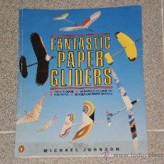 Coleccionismo Recortables: ¡¡NOVEDAD EN TC !! LIBRO DE PLANEADORES DE PAPEL ( FANTASTIC PAPER GLIDERS ) CON KITS , AÑO 1987. Lote 30075577